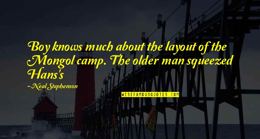 Man Boy Quotes By Neal Stephenson: Boy knows much about the layout of the