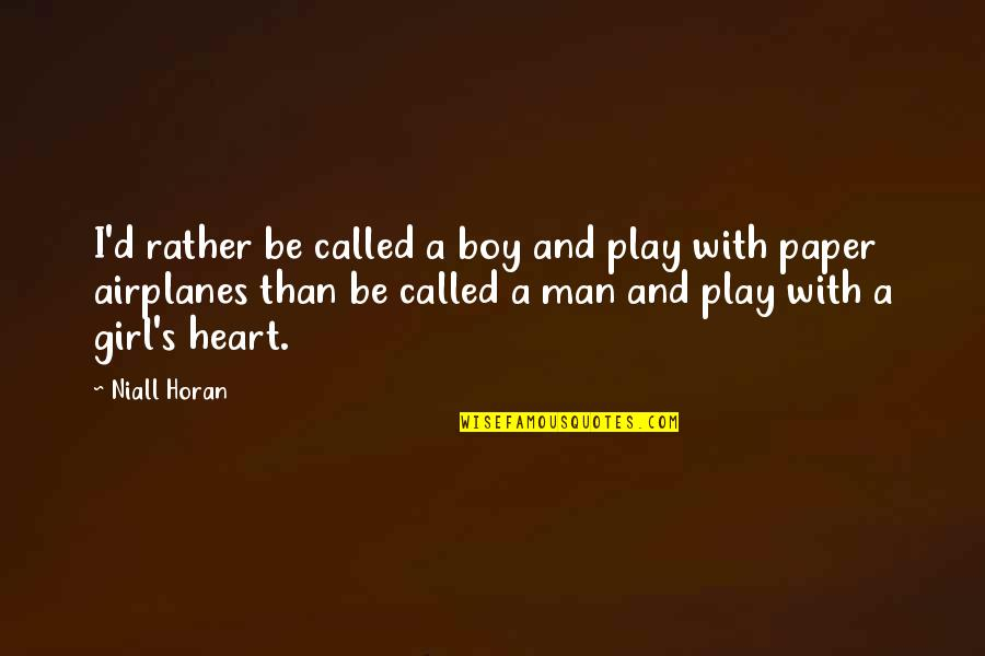 Man Boy Quotes By Niall Horan: I'd rather be called a boy and play