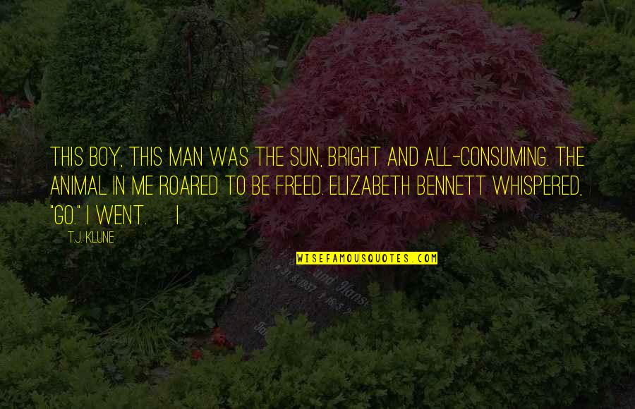 Man Boy Quotes By T.J. Klune: This boy, this man was the sun, bright