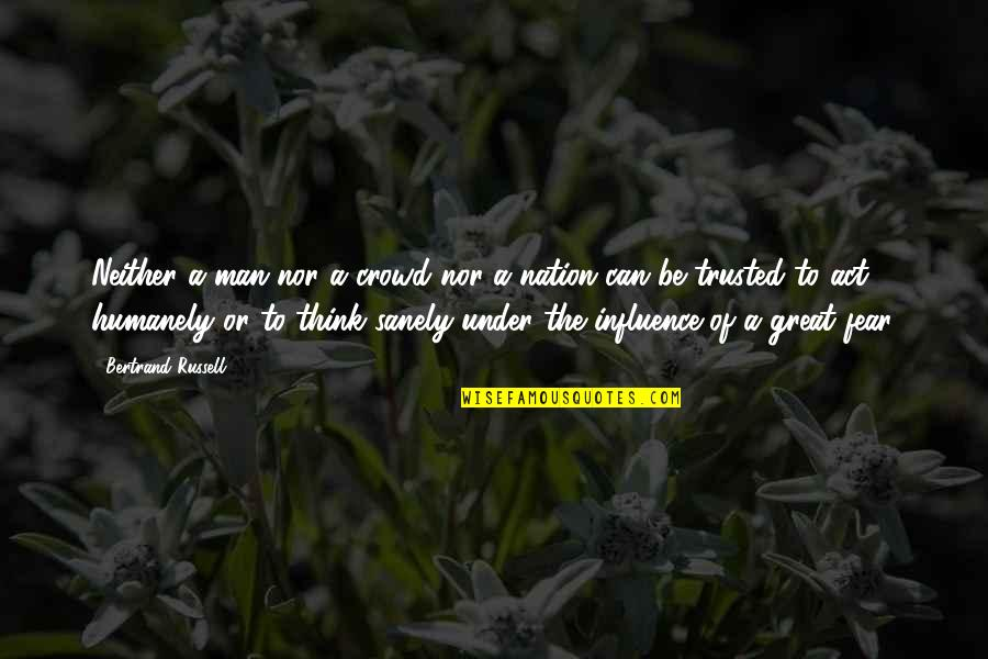 Man In The Crowd Quotes By Bertrand Russell: Neither a man nor a crowd nor a
