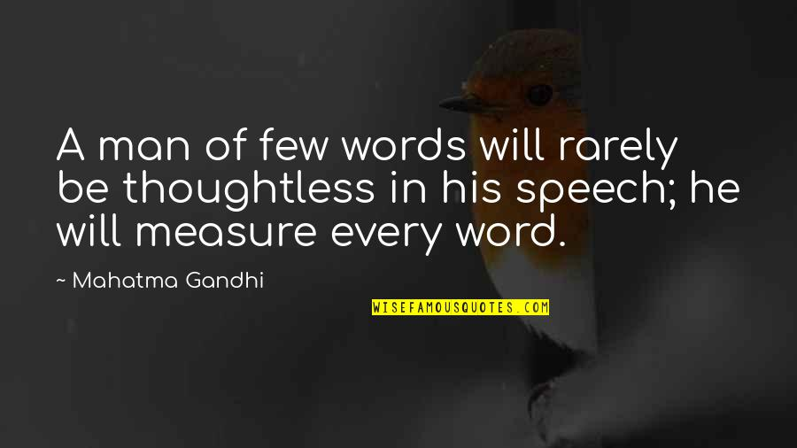 Man Of Few Words Quotes By Mahatma Gandhi: A man of few words will rarely be
