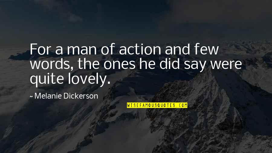 Man Of Few Words Quotes By Melanie Dickerson: For a man of action and few words,