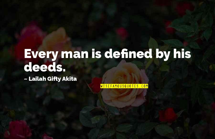 Man Of Many Words Quotes By Lailah Gifty Akita: Every man is defined by his deeds.