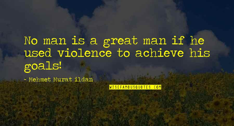 Man Of Many Words Quotes By Mehmet Murat Ildan: No man is a great man if he