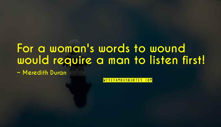 Man Of Many Words Quotes By Meredith Duran: For a woman's words to wound would require