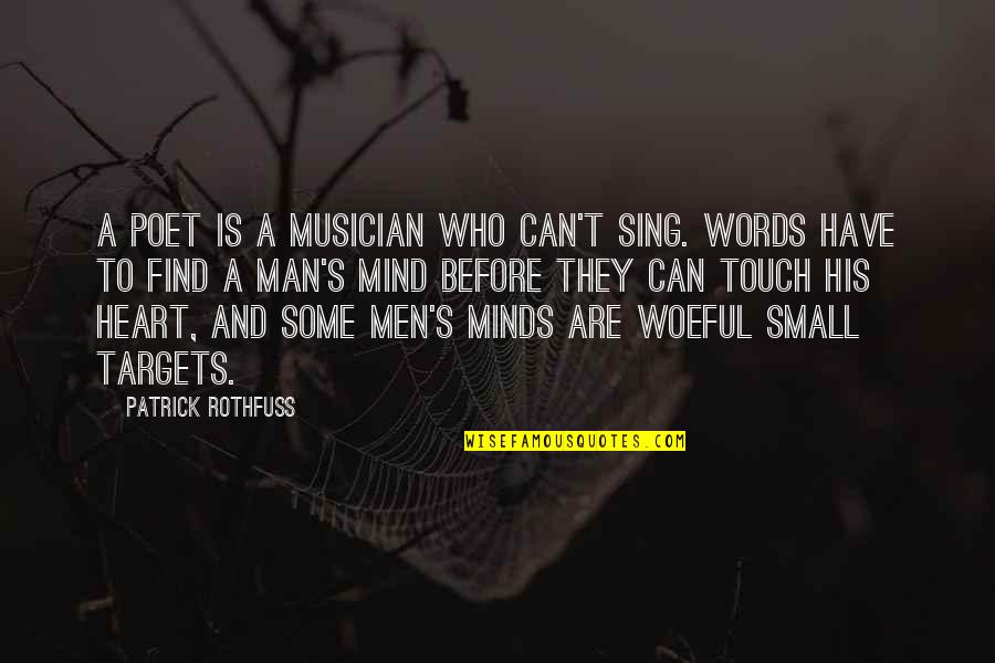 Man Of Many Words Quotes By Patrick Rothfuss: A poet is a musician who can't sing.