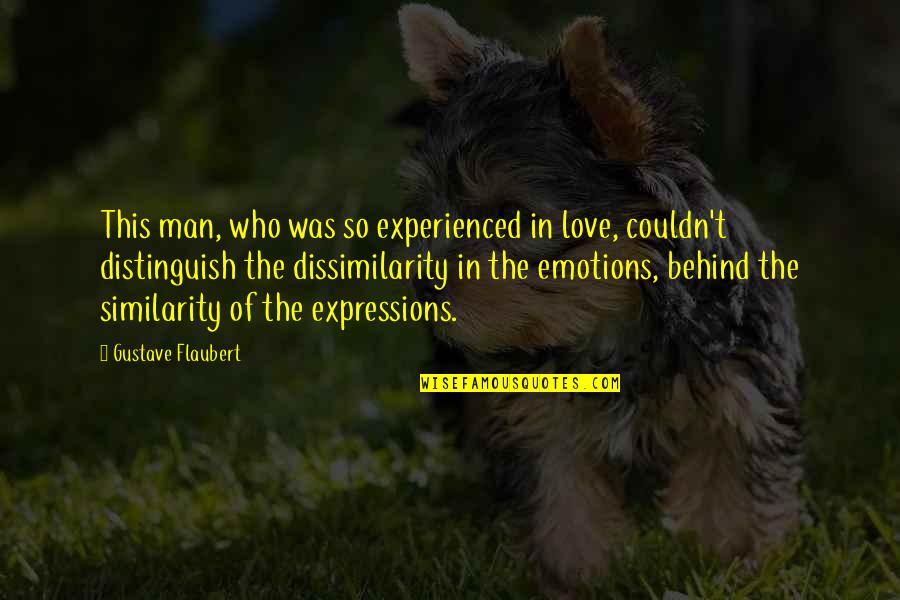Man Who Quotes By Gustave Flaubert: This man, who was so experienced in love,