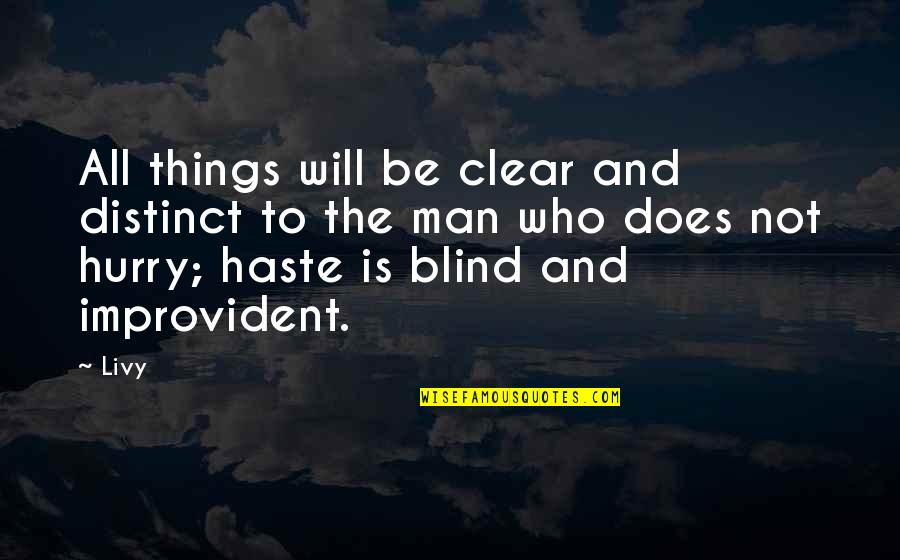 Man Who Quotes By Livy: All things will be clear and distinct to