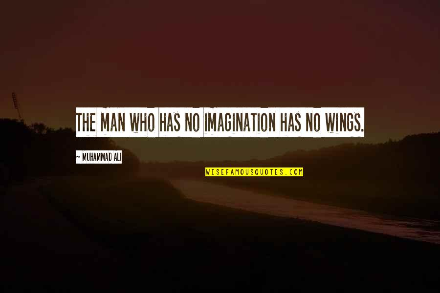 Man Who Quotes By Muhammad Ali: The man who has no imagination has no