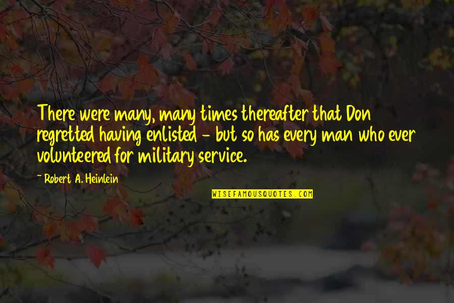 Man Who Quotes By Robert A. Heinlein: There were many, many times thereafter that Don