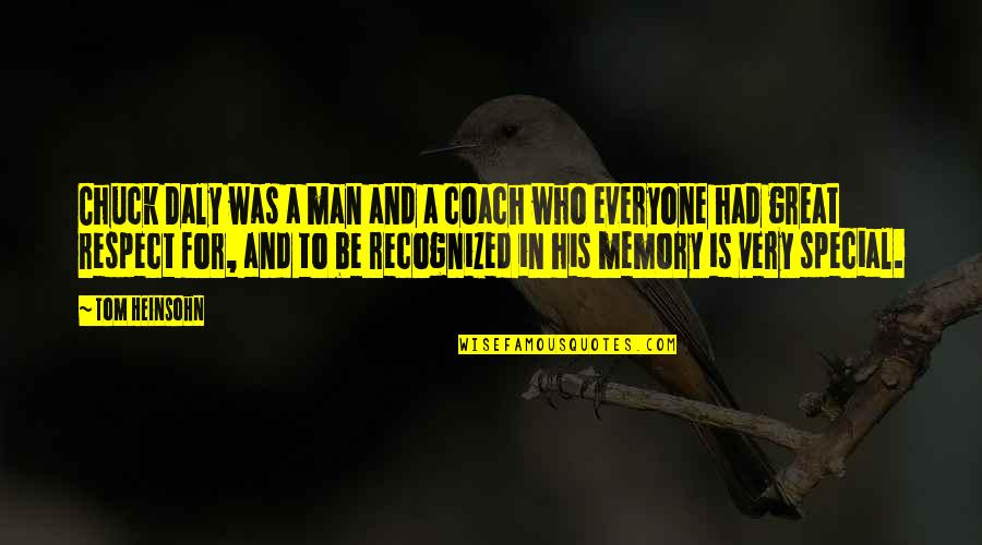 Man Who Quotes By Tom Heinsohn: Chuck Daly was a man and a coach