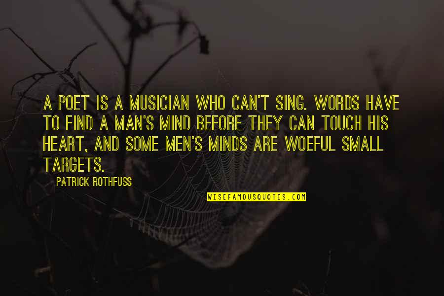 Man Without Words Quotes By Patrick Rothfuss: A poet is a musician who can't sing.