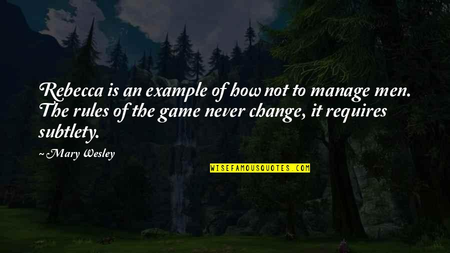 Manage Change Quotes By Mary Wesley: Rebecca is an example of how not to