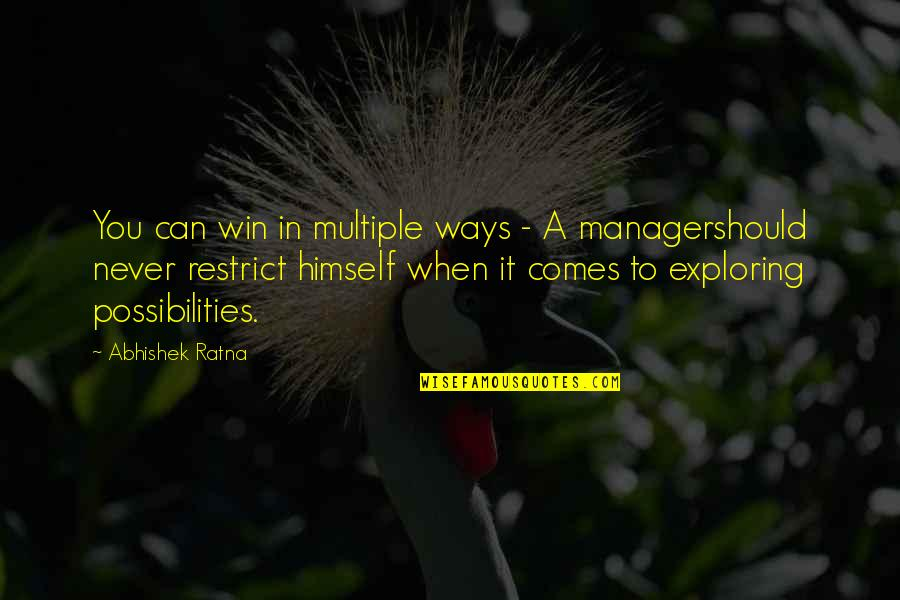 Manager Quotes By Abhishek Ratna: You can win in multiple ways - A
