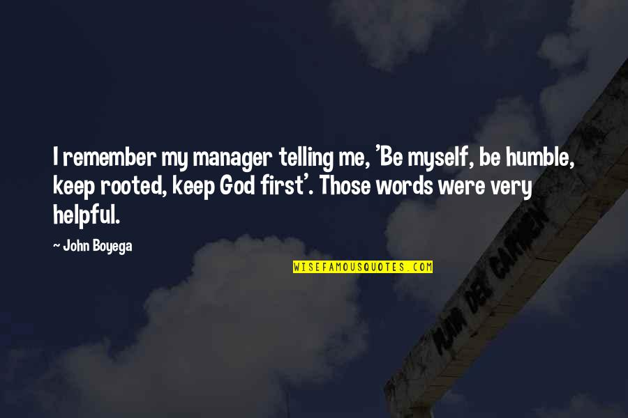 Manager Quotes By John Boyega: I remember my manager telling me, 'Be myself,