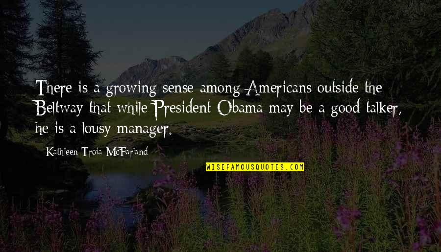 Manager Quotes By Kathleen Troia McFarland: There is a growing sense among Americans outside
