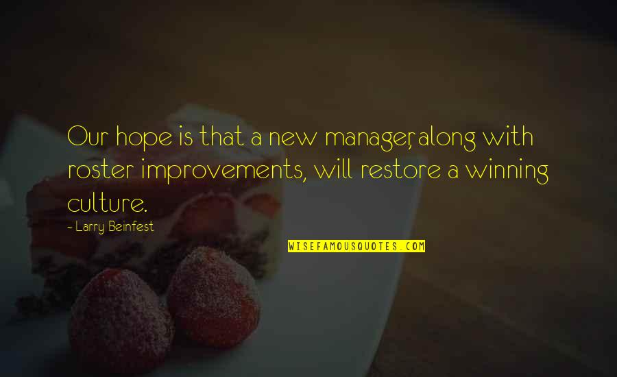 Manager Quotes By Larry Beinfest: Our hope is that a new manager, along