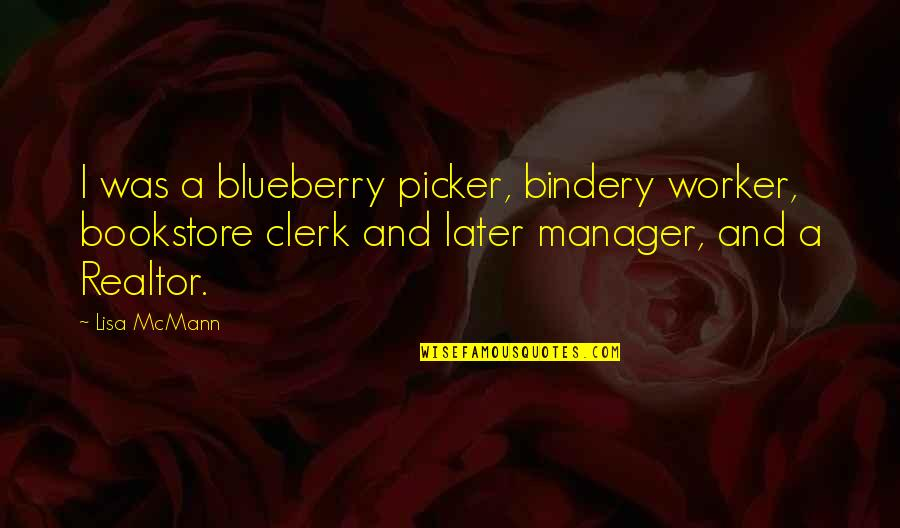 Manager Quotes By Lisa McMann: I was a blueberry picker, bindery worker, bookstore