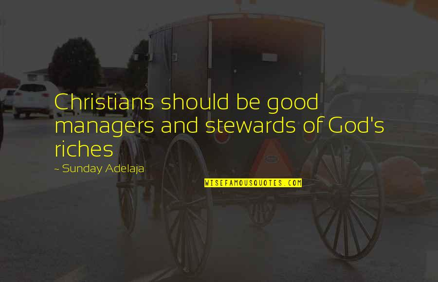 Manager Quotes By Sunday Adelaja: Christians should be good managers and stewards of