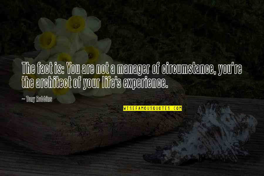 Manager Quotes By Tony Robbins: The fact is: You are not a manager