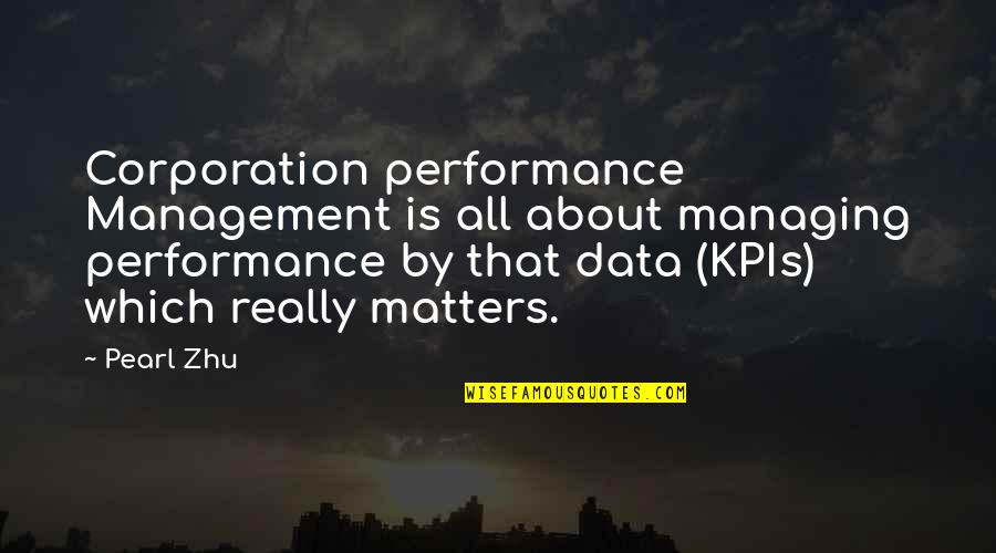 Managing Performance Quotes By Pearl Zhu: Corporation performance Management is all about managing performance