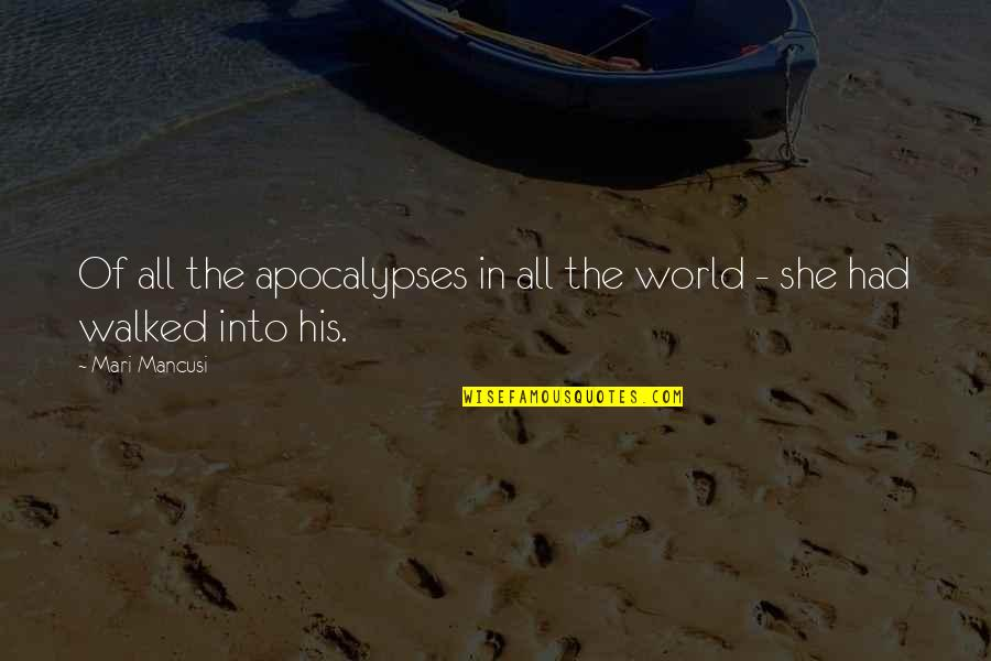 Mancusi Quotes By Mari Mancusi: Of all the apocalypses in all the world