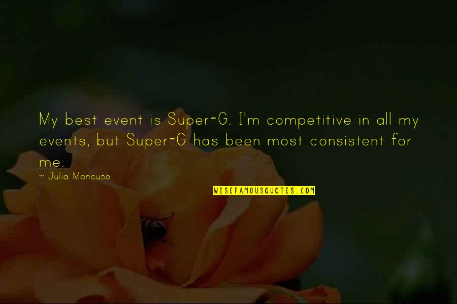 Mancuso Quotes By Julia Mancuso: My best event is Super-G. I'm competitive in