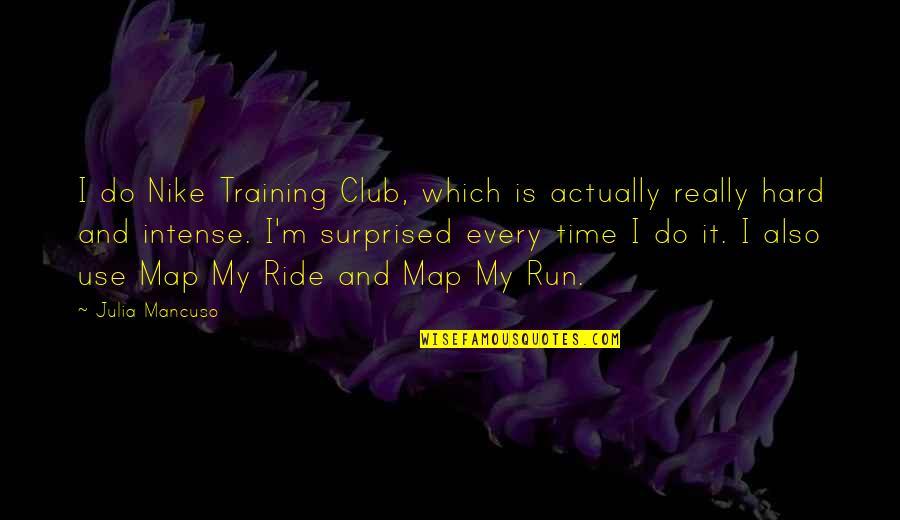 Mancuso Quotes By Julia Mancuso: I do Nike Training Club, which is actually