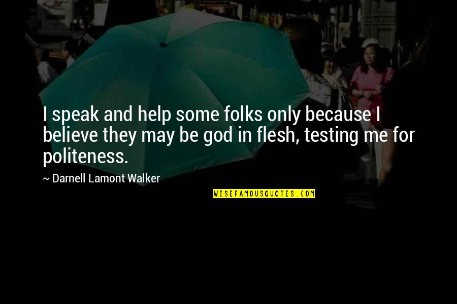 Mandela 10 Best Quotes By Darnell Lamont Walker: I speak and help some folks only because