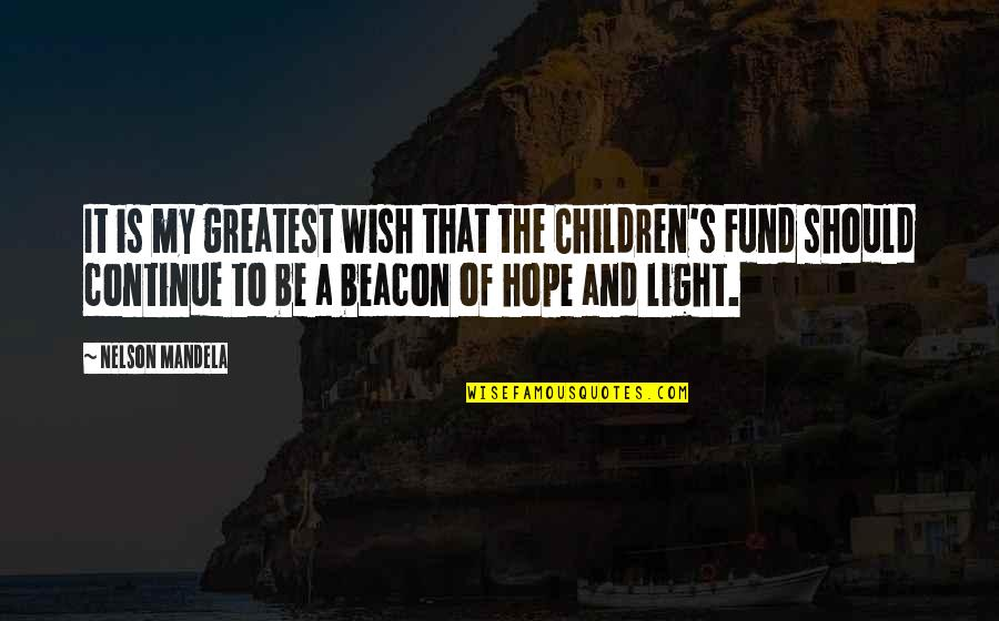 Mandela's Quotes By Nelson Mandela: It is my greatest wish that the Children's