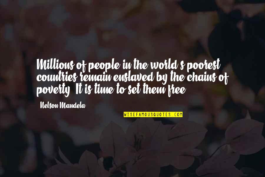 Mandela's Quotes By Nelson Mandela: Millions of people in the world's poorest countries