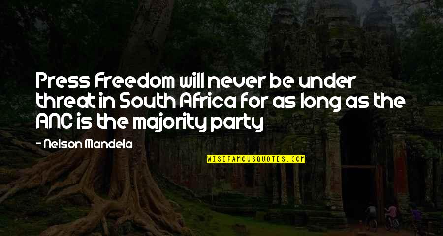 Mandela's Quotes By Nelson Mandela: Press Freedom will never be under threat in