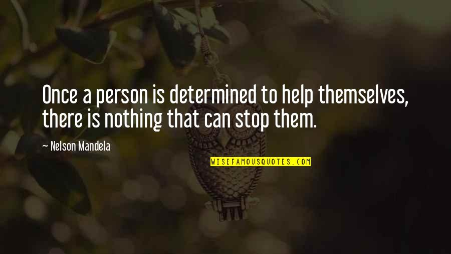 Mandela's Quotes By Nelson Mandela: Once a person is determined to help themselves,