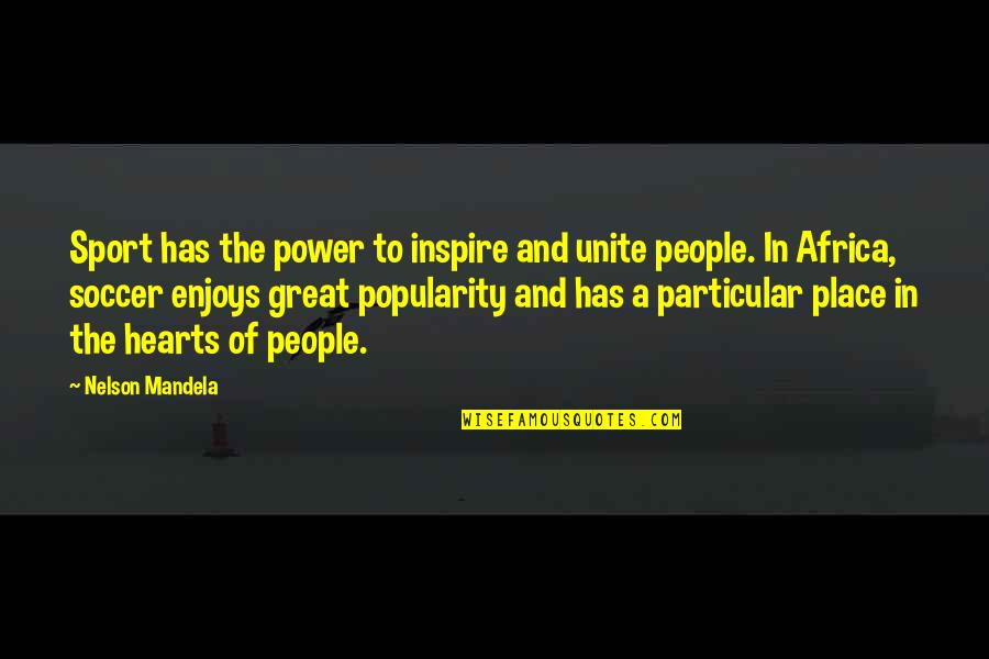 Mandela's Quotes By Nelson Mandela: Sport has the power to inspire and unite