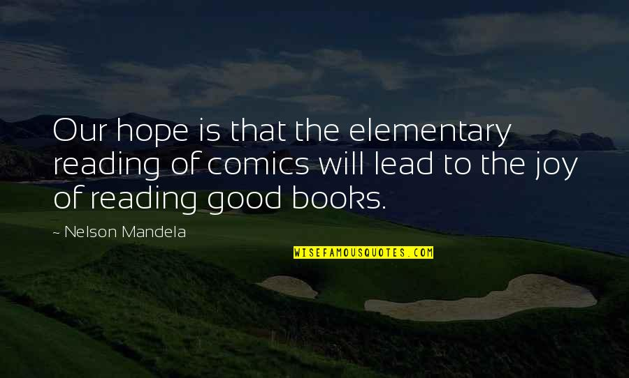Mandela's Quotes By Nelson Mandela: Our hope is that the elementary reading of