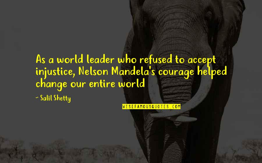 Mandela's Quotes By Salil Shetty: As a world leader who refused to accept
