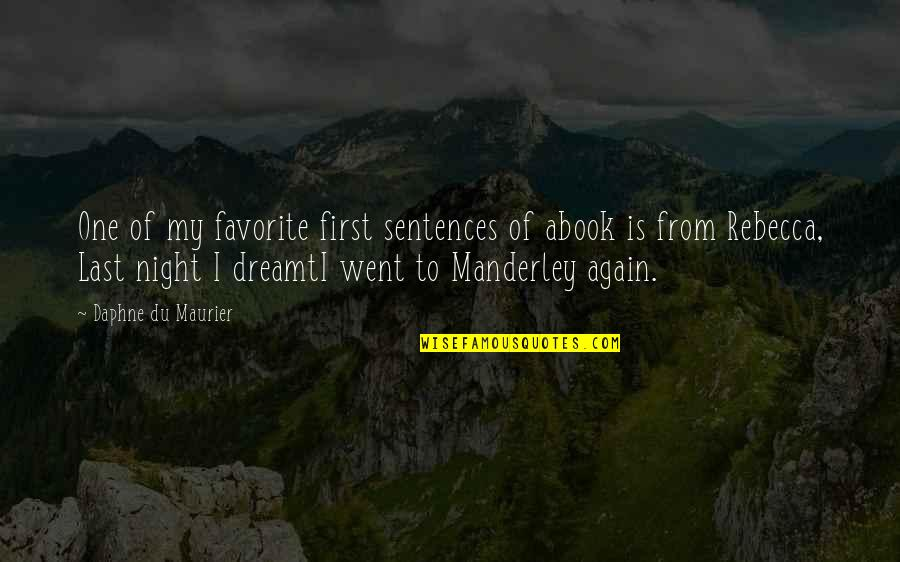 Manderley Quotes By Daphne Du Maurier: One of my favorite first sentences of abook