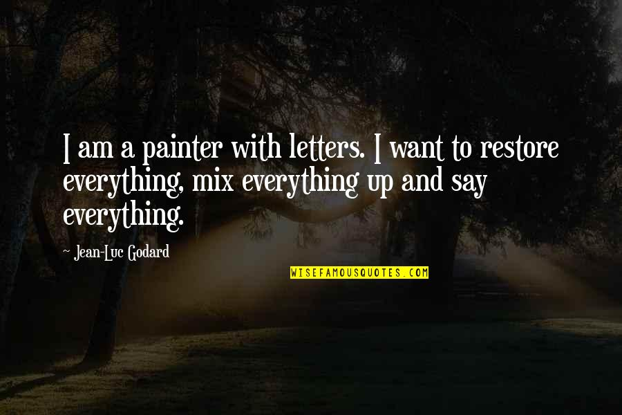 Manet Olympia Quotes By Jean-Luc Godard: I am a painter with letters. I want