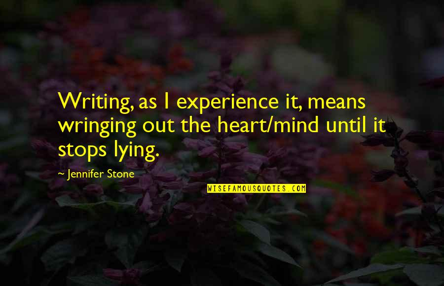 Manet Olympia Quotes By Jennifer Stone: Writing, as I experience it, means wringing out