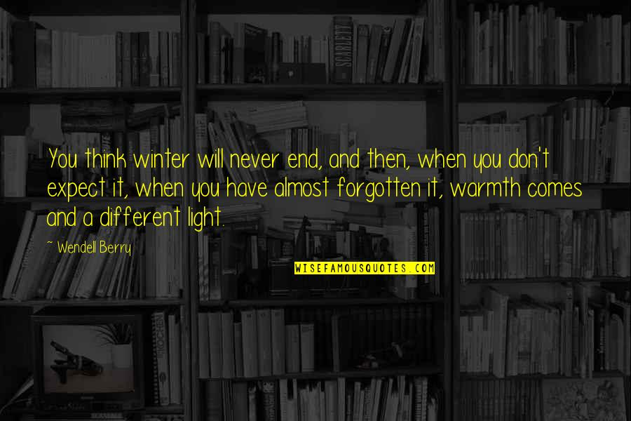 Manet Olympia Quotes By Wendell Berry: You think winter will never end, and then,