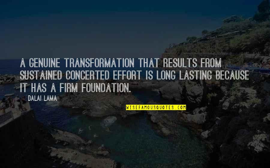Mangos Quotes By Dalai Lama: A genuine transformation that results from sustained concerted