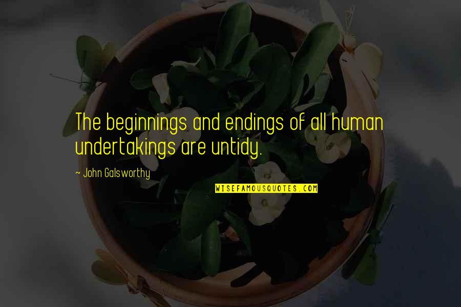 Mangos Quotes By John Galsworthy: The beginnings and endings of all human undertakings