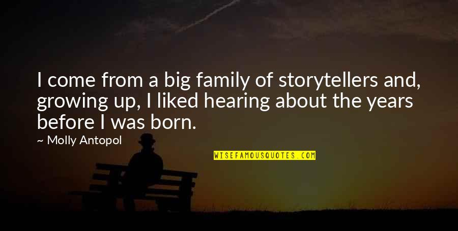 Mangos Quotes By Molly Antopol: I come from a big family of storytellers