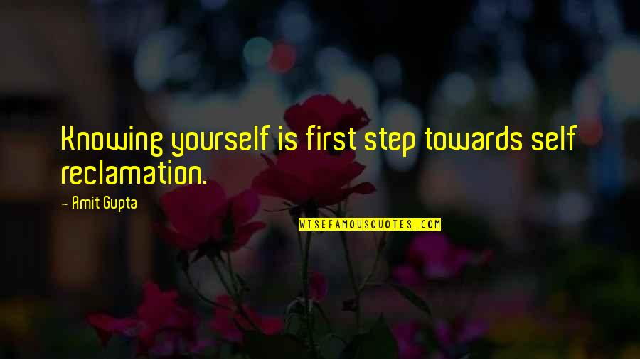 Manhunt Hoods Quotes By Amit Gupta: Knowing yourself is first step towards self reclamation.