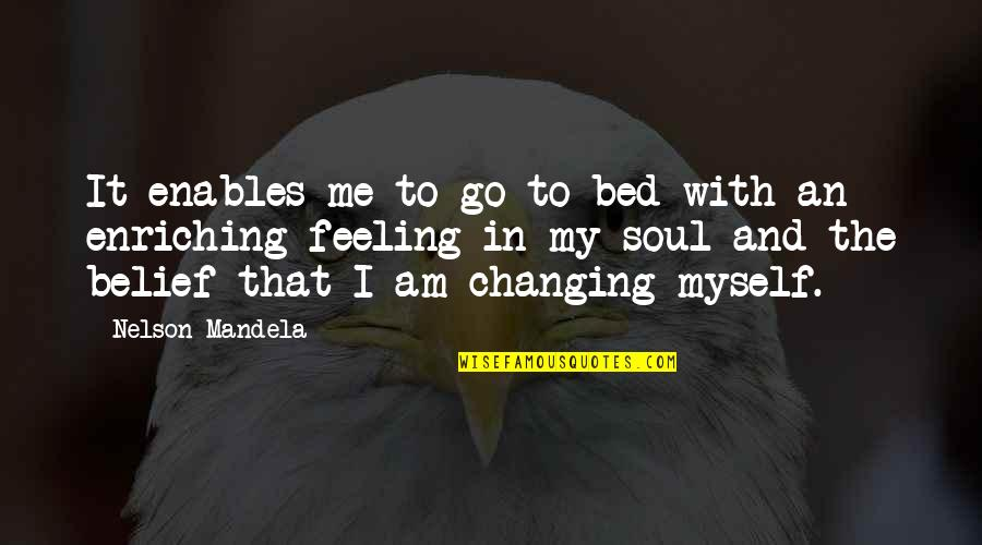 Maniacally Quotes By Nelson Mandela: It enables me to go to bed with