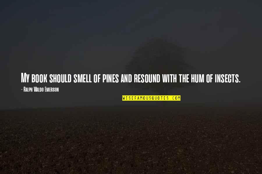 Manic Street Preachers Song Quotes By Ralph Waldo Emerson: My book should smell of pines and resound