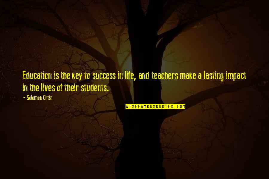 Manicure And Pedicure Quotes By Solomon Ortiz: Education is the key to success in life,