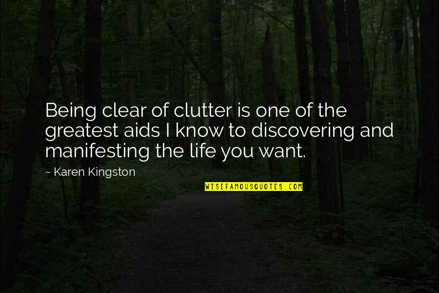 Manifesting Your Life Quotes By Karen Kingston: Being clear of clutter is one of the