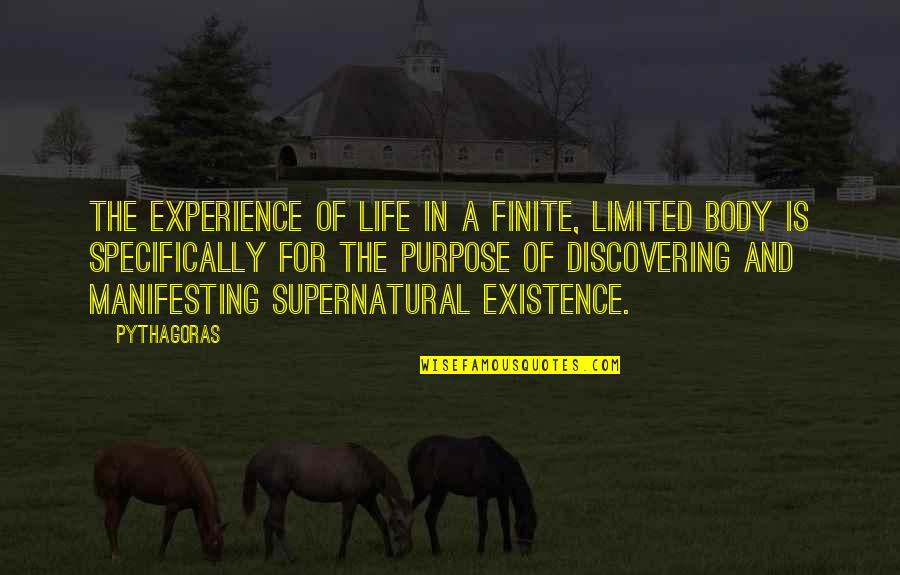 Manifesting Your Life Quotes By Pythagoras: The experience of life in a finite, limited