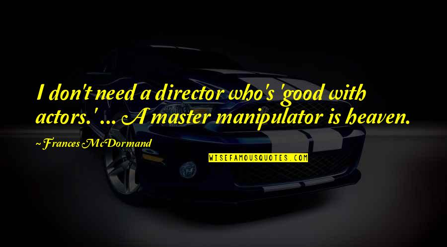 Manipulator Quotes: top 23 famous quotes about Manipulator